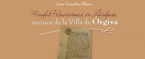 Reales Provisiones de Hidalguía: vecinos de la Villa de Órgiva